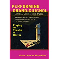 Performing Grand-Guignol: Playing the Theatre of Horror (Exeter