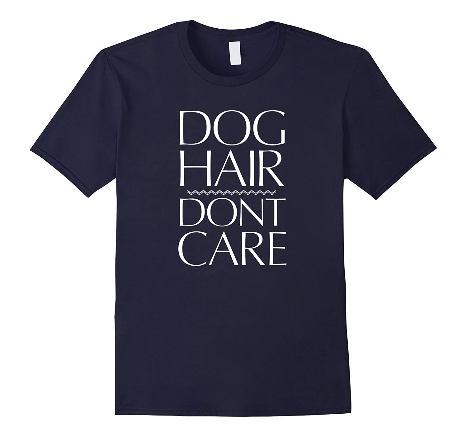 Aw Cute Dog Shirts Dog Hair Dont Care Funny T-shirt Shirt-BN