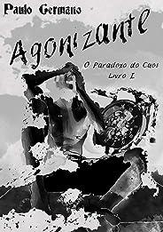 Agonizante (O Paradoxo do Caos Livro 1)