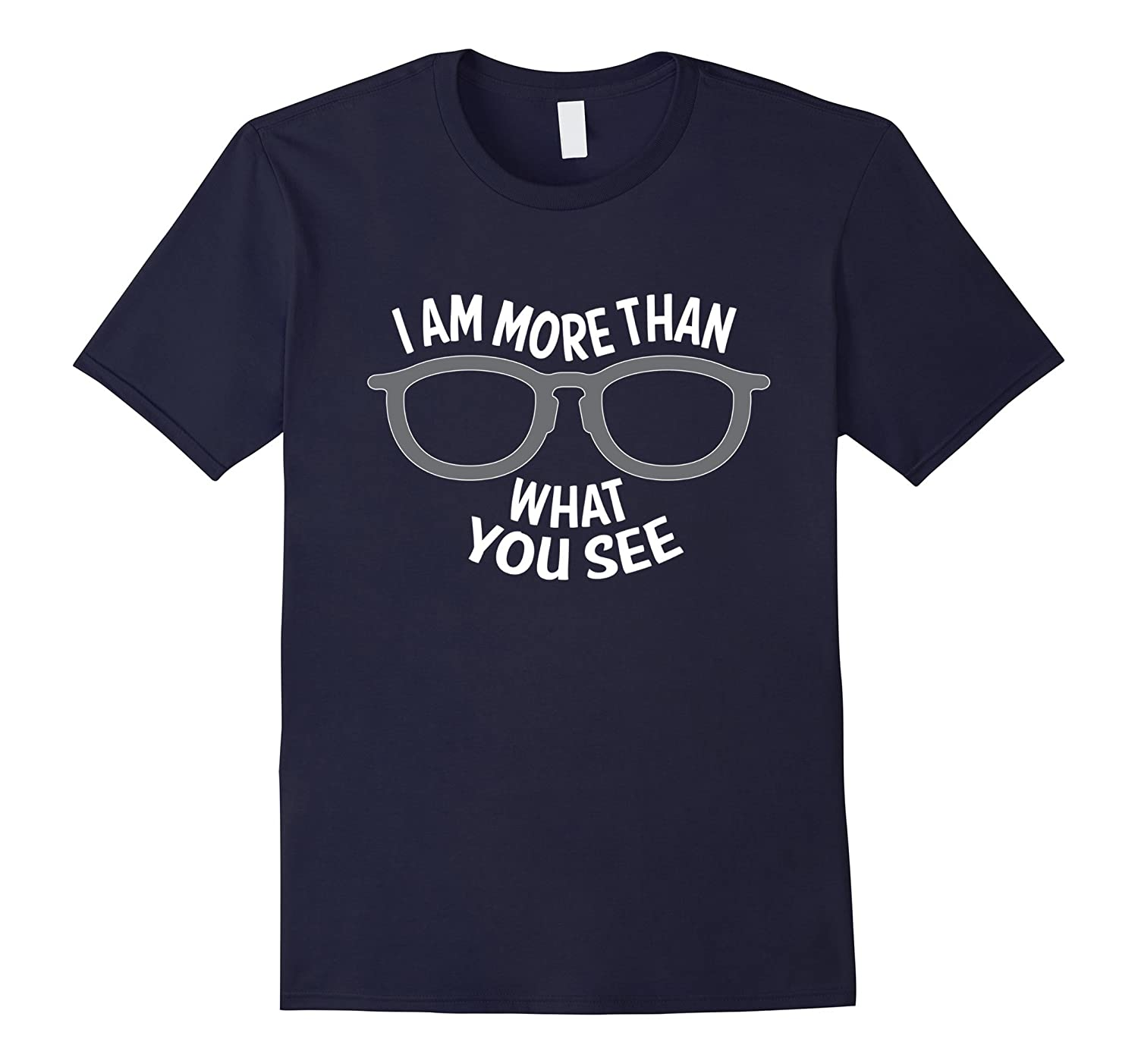 Funny I Am More Than What You See Everyday Wear T Shirt-Art