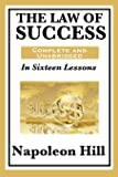 The Law of Success: In Sixteen Lessons: Complete and Unabridged