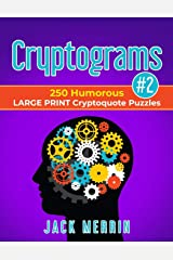 Cryptograms #2: 250 Humorous LARGE PRINT Cryptoquote Puzzles Paperback