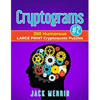 Cryptograms #2: 250 Humorous LARGE PRINT Cryptoquote Puzzles