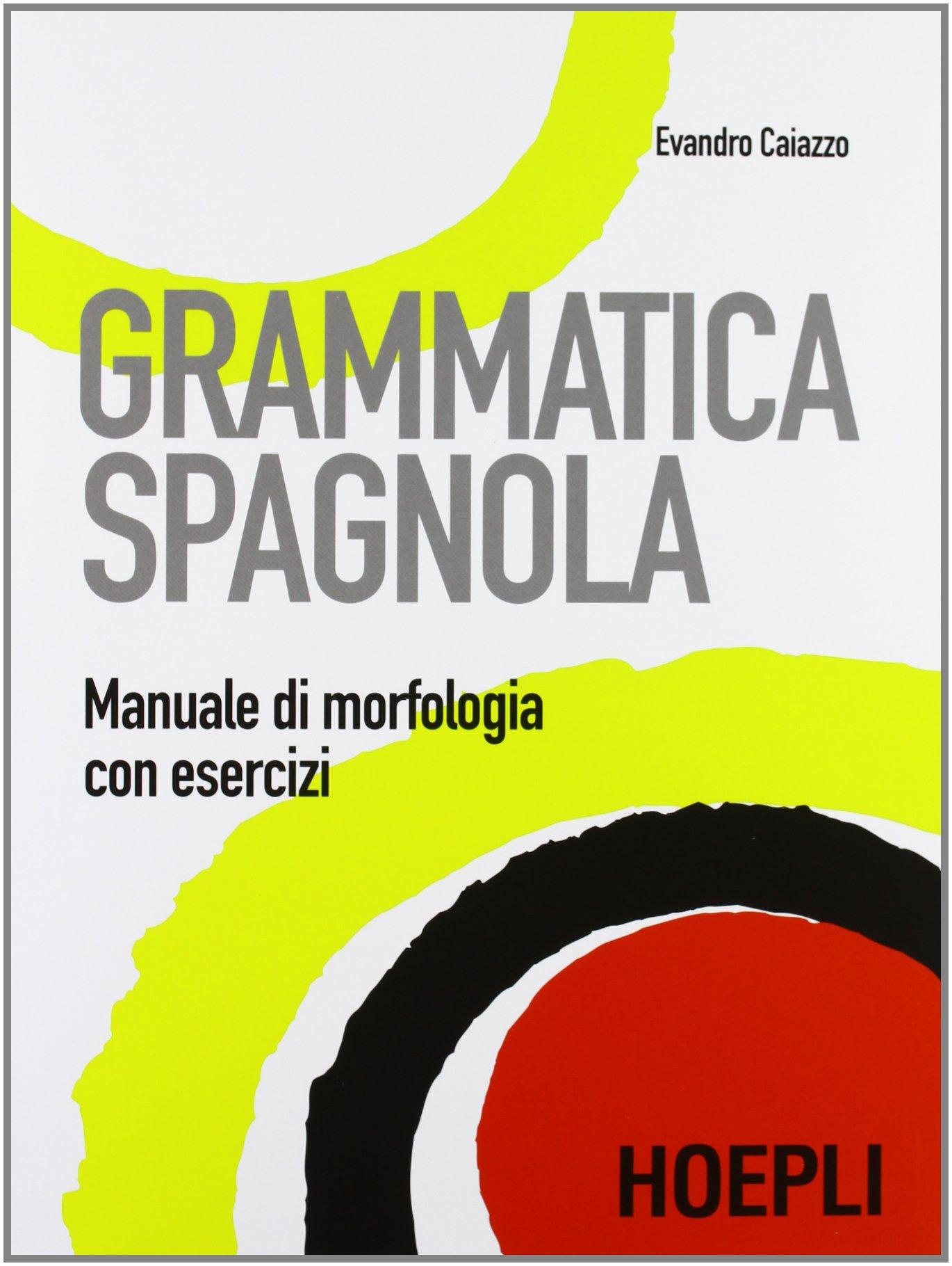 Grammatica spagnola. Manuale di morfologia con esercizi: Amazon.it: Evandro  Caiazzo: Libri