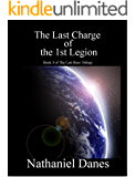 The Last Charge of the 1st Legion (The Last Hero Trilogy Book 3)