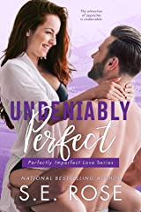 Undeniably Perfect (Perfectly Imperfect Love Series Book 1) Kindle Edition