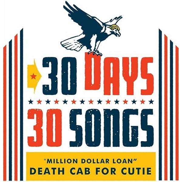 Million Dollar Loan 30 Days 30 Songs By Death Cab For Cutie On Amazon Music Amazon Com