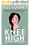 Knee High by the Fourth of July: Humor and Hijinks (A Mira James Mystery Book 3)