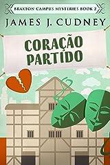 Coração Partido (Mistérios do Campus Braxton Livro 2) (Portuguese Edition) Kindle Edition