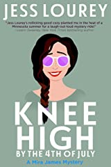 Knee High by the Fourth of July: Humor and Hijinks (A Mira James Mystery Book 3) Kindle Edition