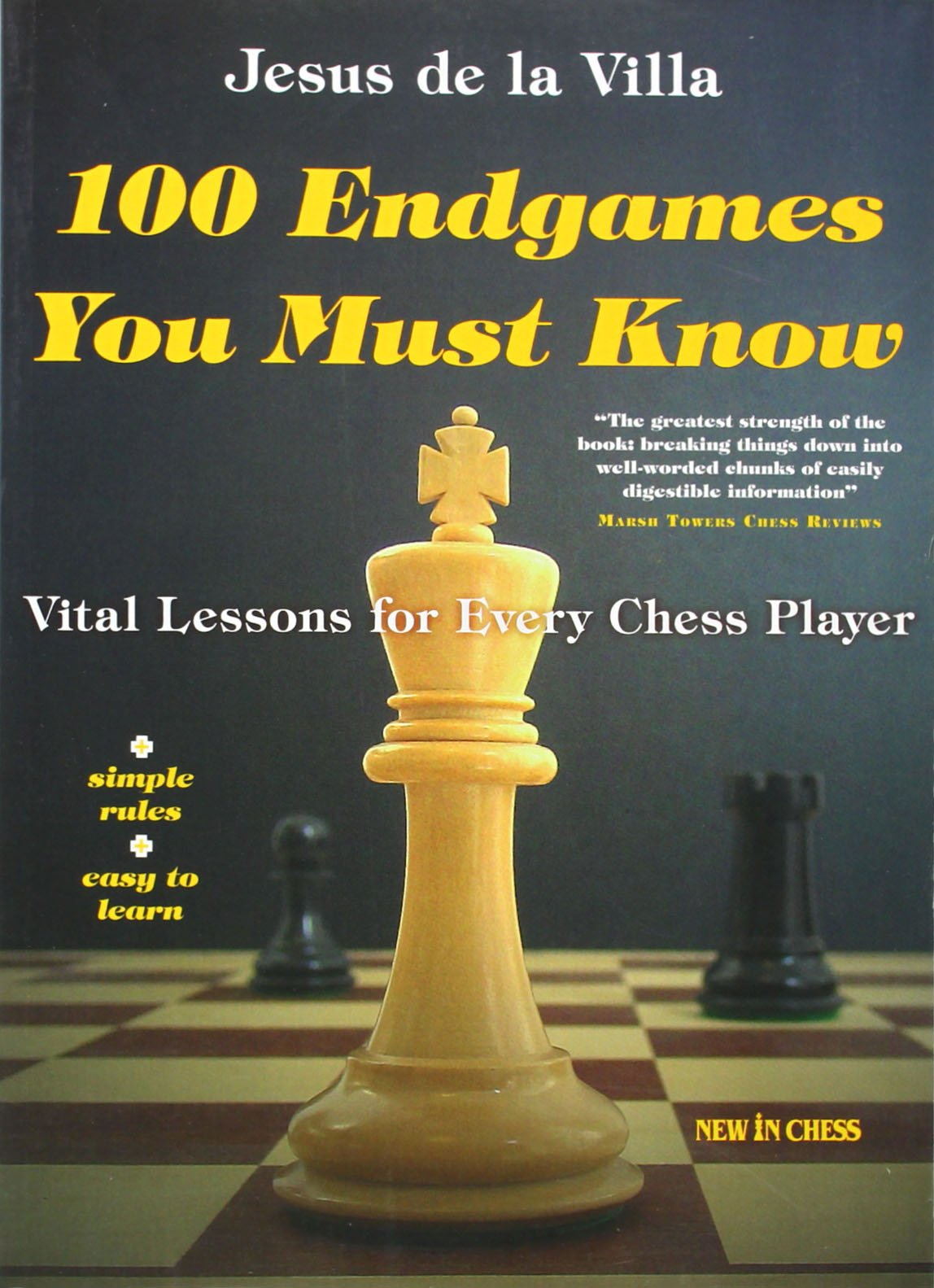 100 Endgames You Must Know: Vital Lessons for Every Chess Player Improved  and Expanded: Jesus de la Villa: 9789056912444: Amazon.com: Books