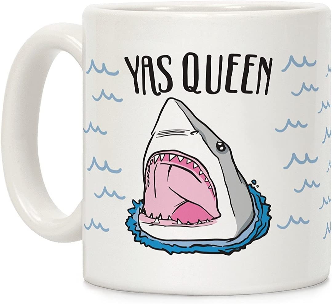 LookHUMAN Yas Queen Shark White 11 Ounce Ceramic Coffee Mug