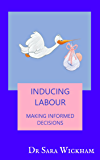 Inducing Labour: making informed decisions