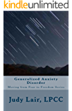 Generalized Anxiety Disorder: Moving from Fear to Freedom Series