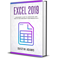 Excel 2019: A Beginner's Guide to Learn Excel 2019 Step by Step and Boost your Productivity (English Edition)