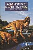 When Dinosaurs Roamed New Jersey
