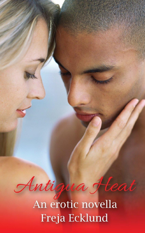 Read Online Antigua Heat - An Erotic Novella ebook