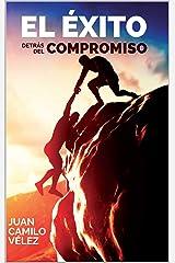 El éxito detrás del compromiso (Spanish Edition) Kindle Edition