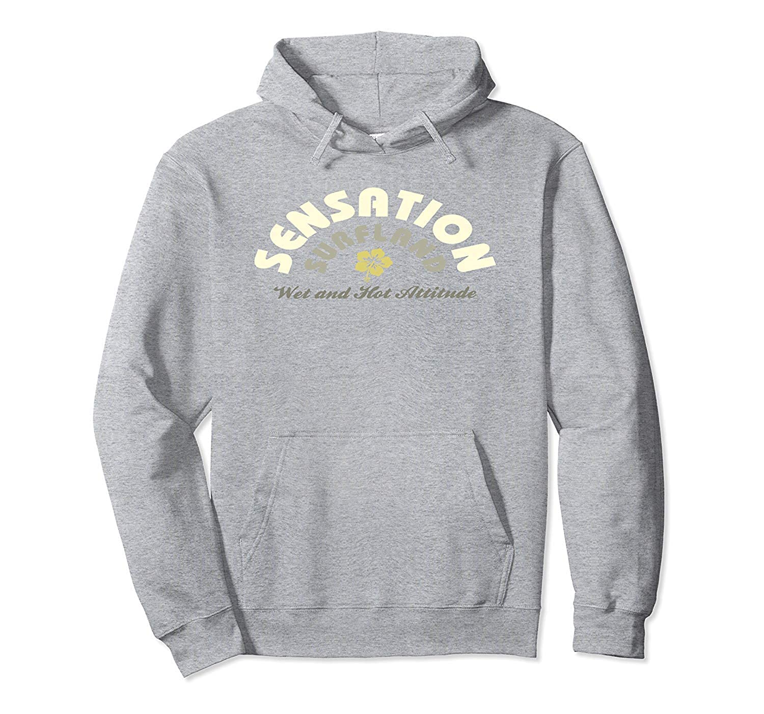 Pullover Hoodie Funny Sensation Surf Land Wet and Hot Attitude ...
