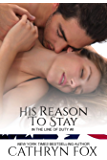 His Reason to Stay (In the Line of Duty Book 6)