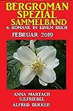 Bergroman Spezial Sammelband 6 Romane Februar 2019 (German Edition)