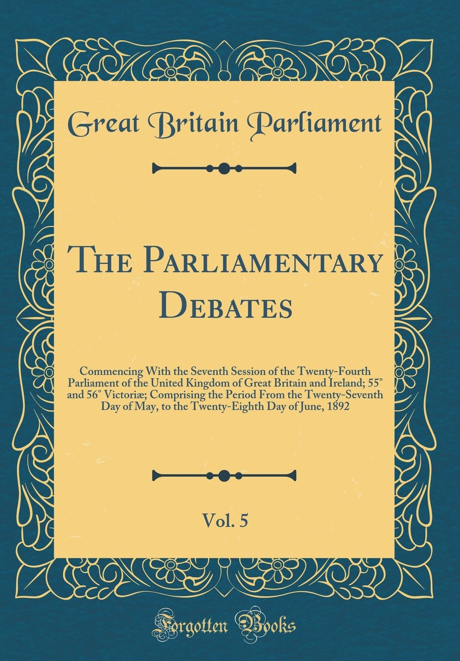 The Parliamentary Debates, Vol. 5: Commencing with the Seventh Session of the Twenty-Fourth Parliament of the United Kingdom of Great Britain and ... Twenty-Seventh Day of May, to the Twenty-Eig pdf