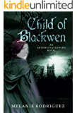 Child of Blackwen (An Artemis Ravenwing Novel Book 1)