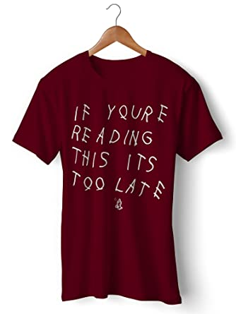 Chambre Vie If Youre Reading This Its Too Late T-Shirt Drake Burgundy Red  Baumwolle