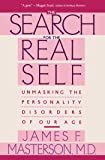 Search For The Real Self : Unmasking The Personality Disorders Of Our Age
