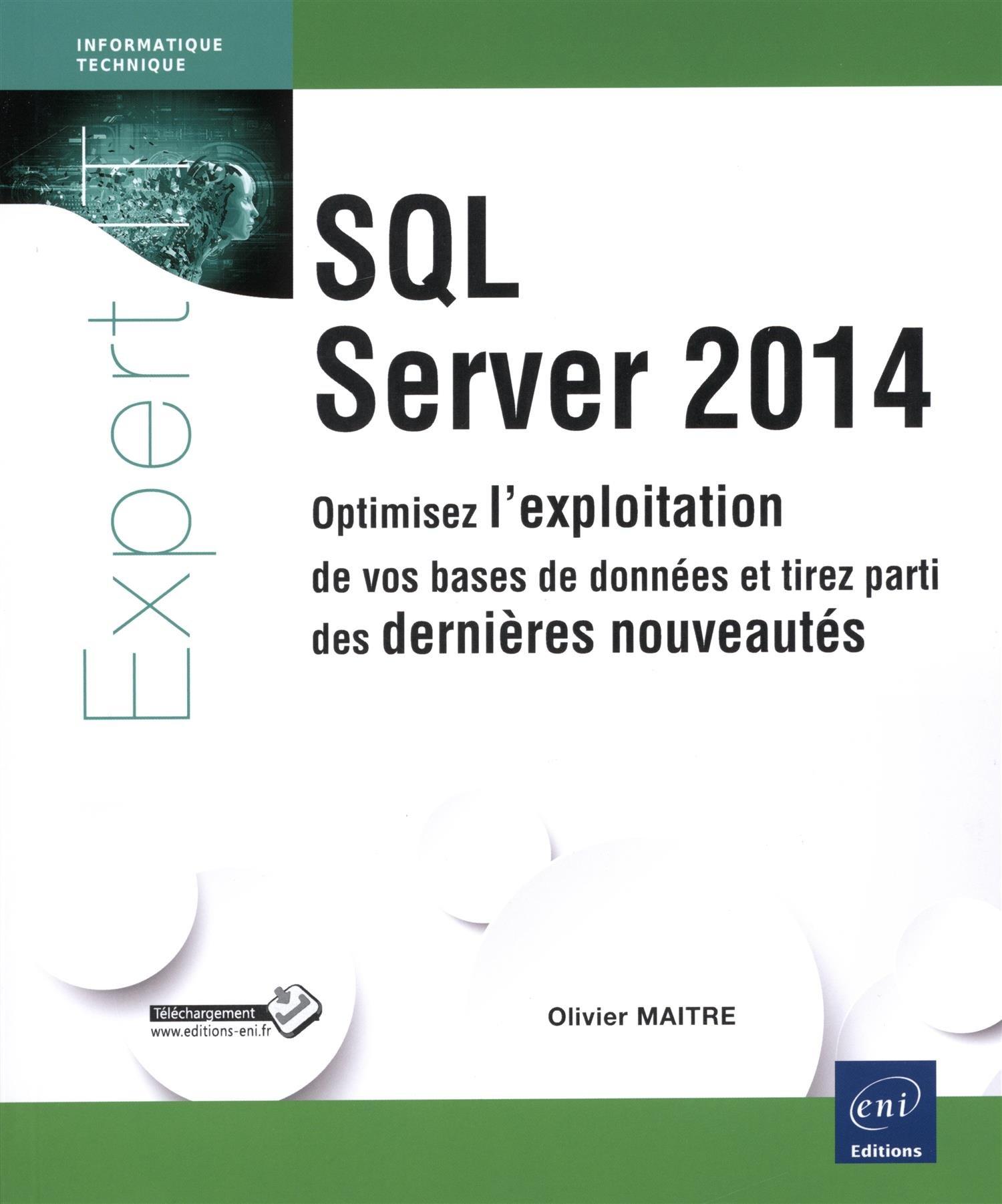 Download SQL Server 2014 ; optimisez l'exploitation de vos bases de données et tirez parti des dernières nouveautés ebook