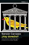¿Hay derecho?: La quiebra del Estado de derecho y de las instituciones en España