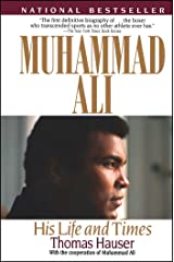 Muhammad Ali: His Life and Times Paperback
