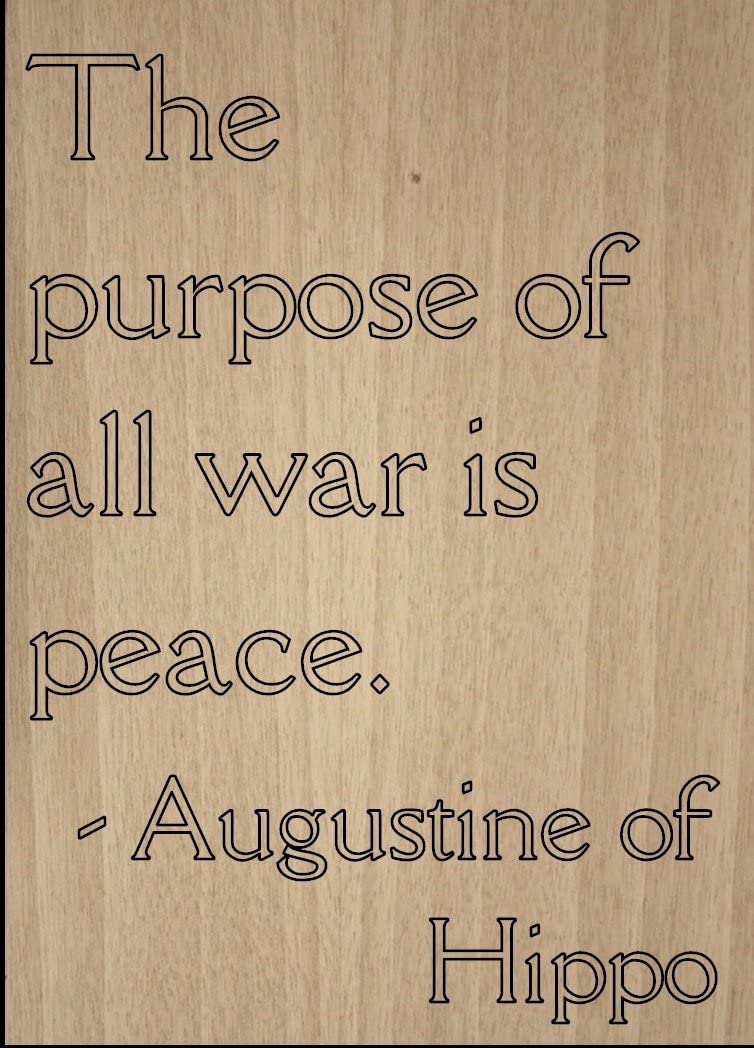 Mundus Souvenirs The Purpose of All war is Peace. Quote by Augustine of Hippo, Laser Engraved on Wooden Plaque - Size: 8