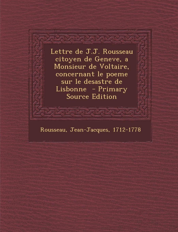 Lettre De Jj Rousseau Citoyen De Geneve A Monsieur De
