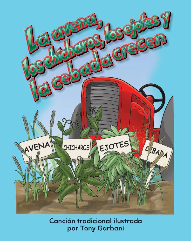 Read Online La avena, los chícharros, los ejotes y la cebada crecen (Oats, Peas, Beans, and Barley Grow) Lap Book (Spanish Version) (Literacy, Language, and Learning) (Spanish Edition) pdf epub