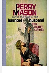 The Case of the Haunted Husband (Perry Mason Series Book 18) Kindle Edition