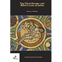 The Third Gender and AElfric's Lives of Saints (Richard Rawlinson Center)