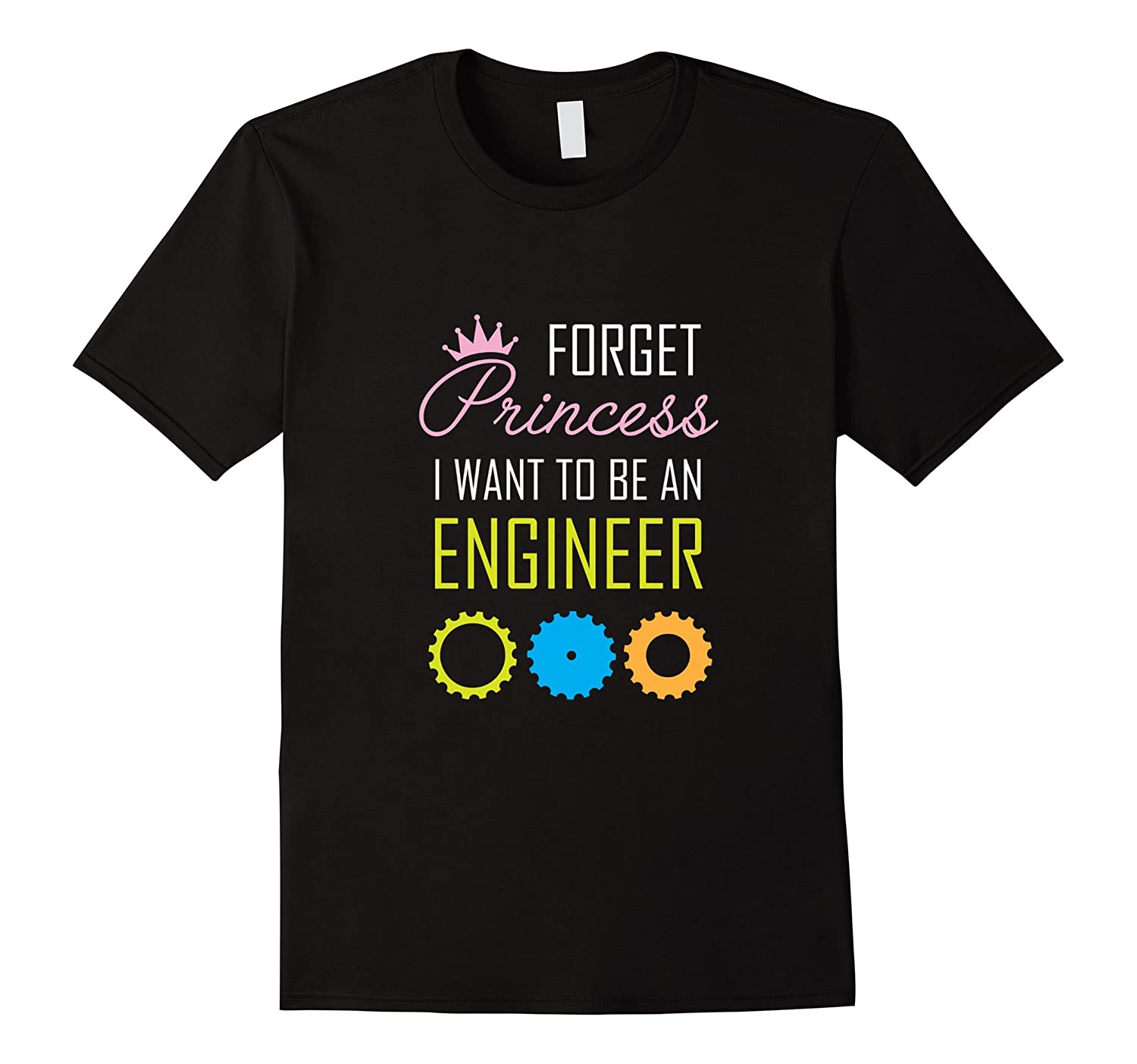 Forget princess i want to be an engineer shirt stem gift for I need an engineer