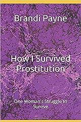 How I Survived: Prostitution Kindle Edition