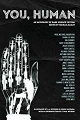 You, Human: An Anthology of Dark Science Fiction Paperback