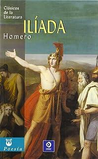 La Iliada (Clasicos de la Literatura series) (Clásicos de la literatura series)