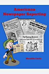 Americana Newspaper Reporting: Middle School English Course Paperback