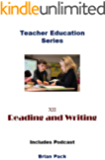 Reading and Writing: Targeting regions of the brain for maximum assimilation of content (Teacher Education Book 12)