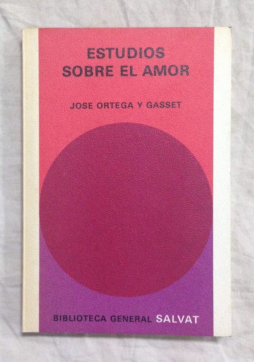 Estudios sobre el amor: Amazon.es: ORTEGA Y GASSET, JOSE, ORTEGA Y ...
