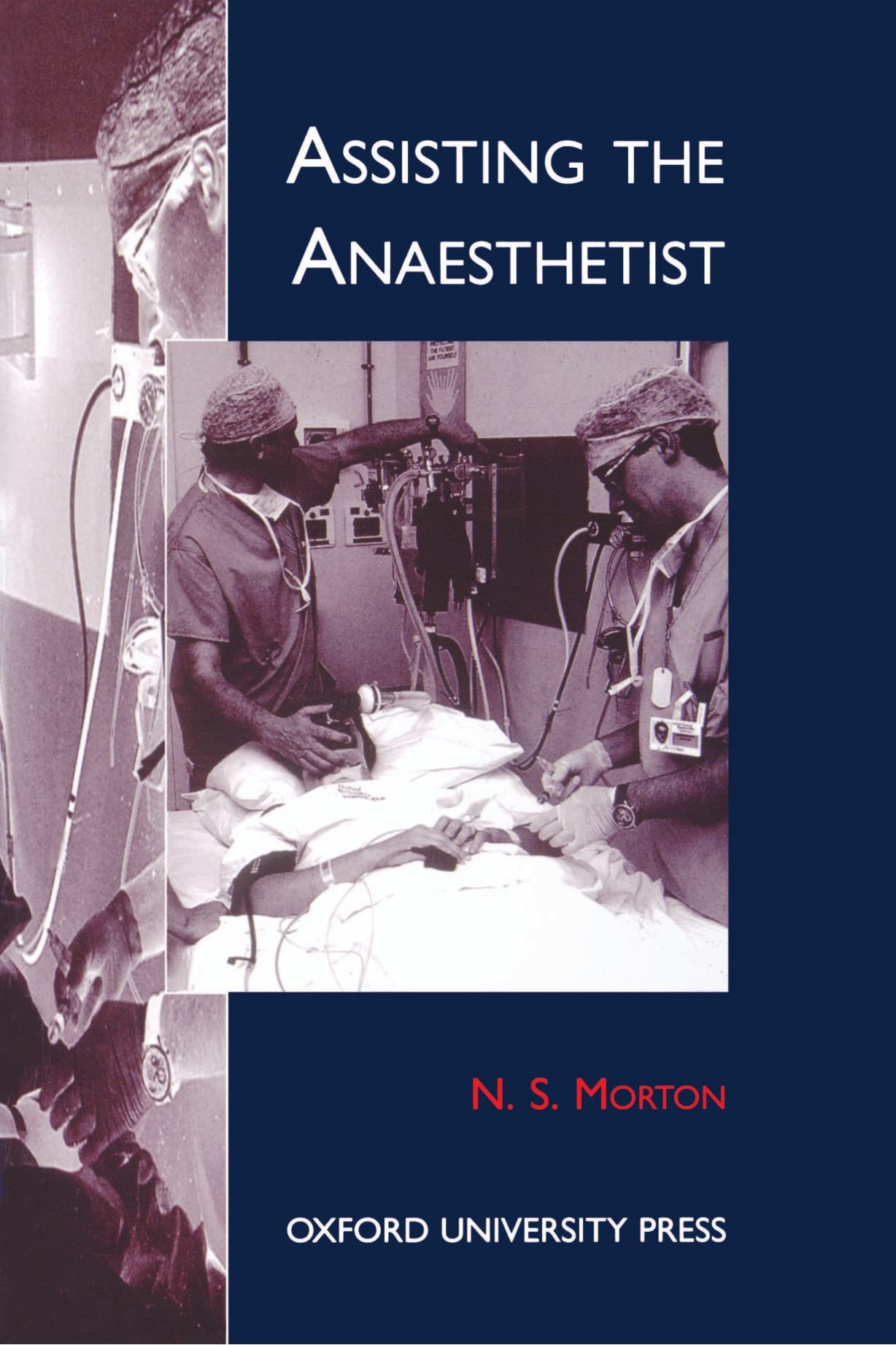 Assisting the Anaesthetist (Oxford Medical Publications)