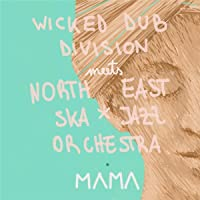 Mama (Wicked Dub Division Meets North East Ska
