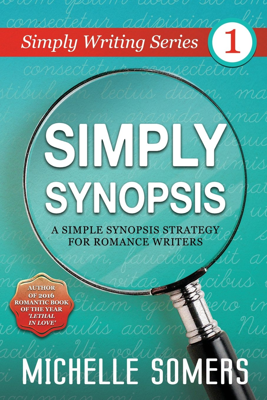Simply Synopsis (Simply Writing Series) by Michelle Somers Pty Ltd