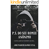 P.S DO SEU ROMEU ANÔNIMO: O amor pode ser também secreto...