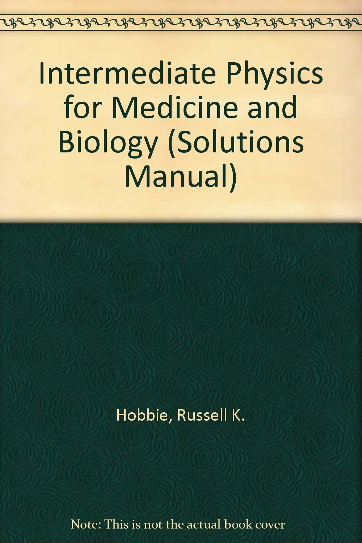 Intermediate Physics for Medicine and Biology Solutions Manual: Amazon.de:  Russell K. Hobbie: Fremdsprachige Bücher