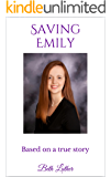 Saving Emily: Based on a true story